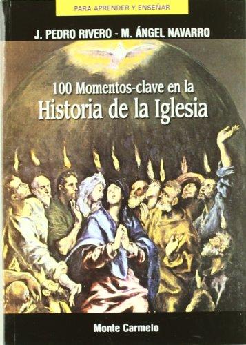 9788483533994: 100 momentos clave de la historia de la Iglesia