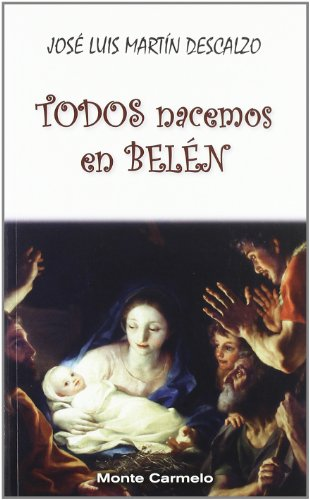9788483534151: Todos nacemos en Belén: Recopilación de sus mejores textos sobre la Navidad (Amigos de Orar)