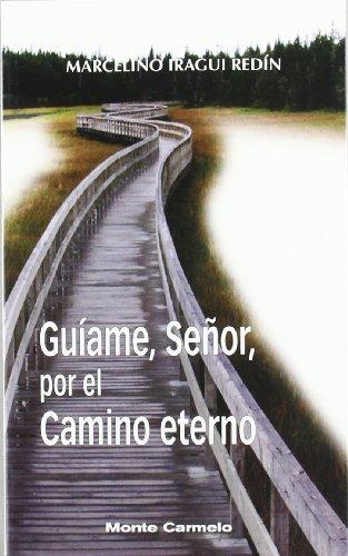 Guíame Señor, por el Camino Eterno: Iragui, Marcelino