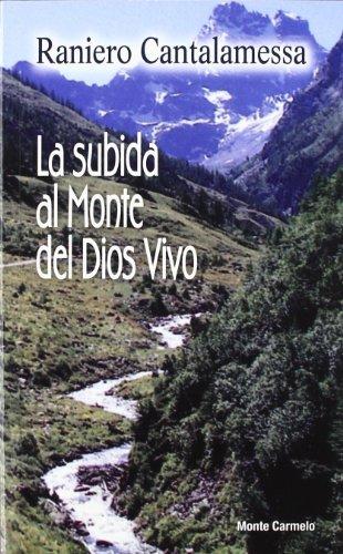 9788483534380: La Subida Al Monte Del Dios Vivo (Agua Viva)