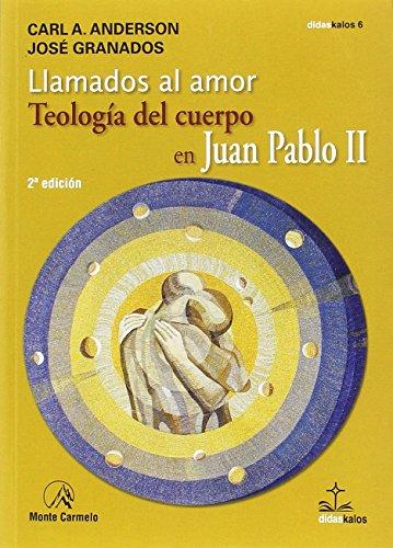 9788483535042: Llamados al amor: teología del cuerpo en Juan Pablo II