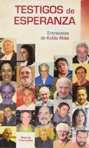9788483535059: Testigos de esperanza: Entrevistas de Koldo Aldai (HABLAMOS CON...)