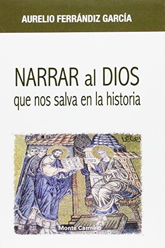 9788483536551: Narrar al Dios que nos salva en la historia (Espiritu Norte)