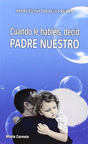 Cuando le hablà is, decid Padre Nuestro (Paperback)