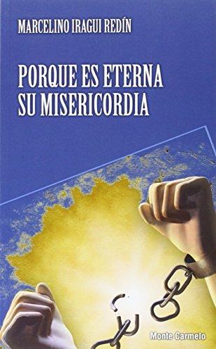 Porque es eterna su misericordia: Iragui Redin, Marcelino