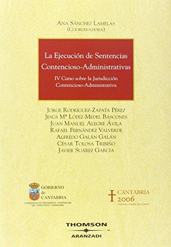 9788483550175: La ejecución de sentencias contencioso-administrativas - IV Curso sobre la jurisdicción contencioso-administrativa (Monografía)