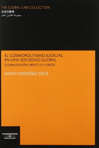 9788483550991: El cosmopolitismo judicial en una sociedad global - Globalización, Derecho y Jueces (The Global Law Collection)