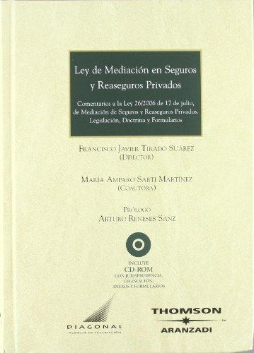 Ley De Mediaci?n En Seguros Y Reaseguros Privados: Comentarios a La Ley 26/2006 De 17 De Julio...