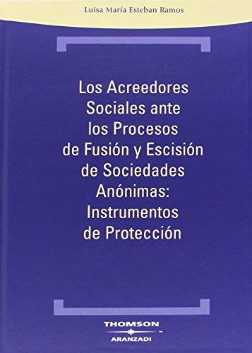 9788483552100: Los Acreedores Sociales ante los Procesos de Fusión y Escisión de Sociedades Anónimas: Instrumentos de Protección (Técnica Tapa Dura)