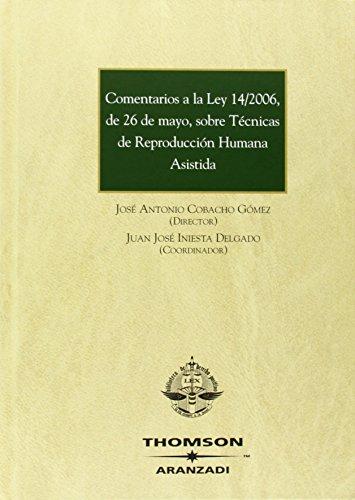 9788483554265: Comentarios a la Ley 14/2006, de 26 de mayo, sobre técnicas de reproducción humana asistida (Gran Tratado)