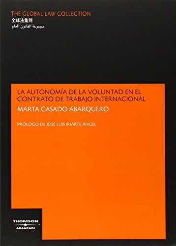 9788483555521: La autonomía de la voluntad en el contrato de trabajo internacional (The Global Law Collection)