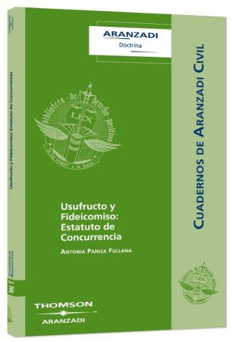 9788483555804: Usufructo y Fideicomiso: Estatuto de Concurrencia (Cuadernos - Aranzadi Civil)