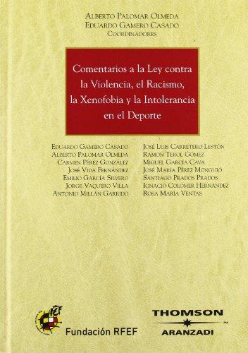9788483555842: Comentarios a la Ley contra la violencia, el racismo, la xenofobia y la intolerancia en el deporte (Gran Tratado)