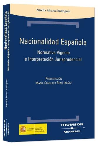 9788483557457: NACIONALIDAD ESPAÚOLA NORMATIVA VIGENTE E INTERPRETACION JURISPRUDENCI