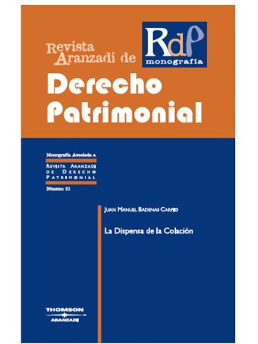 9788483559215: La dispensa de la colación (Monografía - Revista Derecho Patrimonial)