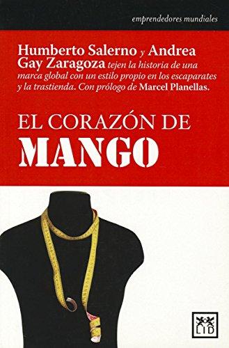 9788483560273: El corazón de Mango (Historia empresarial)