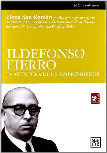 9788483560426: Ildefonso Fierro: La aventura de un emprendedor (Historia Empresarial)