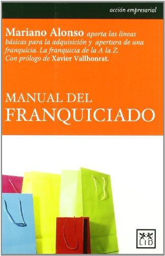 9788483560785: Manual del franquiciado (Acción empresarial)