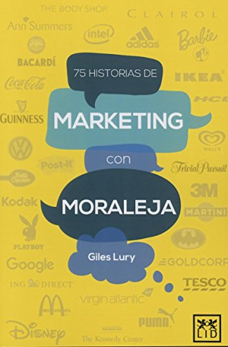 75 historias de marketing con moraleja (acción empresarial): Giles Lury