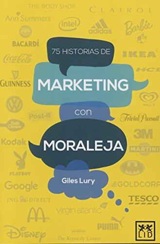 9788483562956: 75 historias de Marketing con moraleja (Acción empresarial) (Spanish Edition)