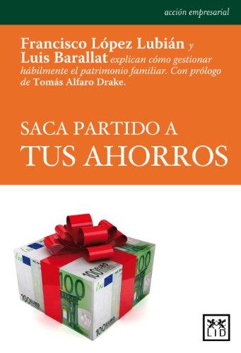 9788483565544: Saca partido a tus ahorros (Acción Empresarial)