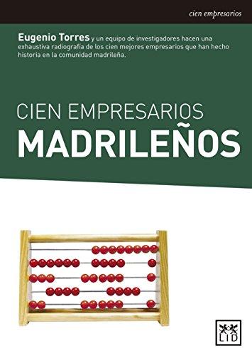 9788483567890: Cien Empresarios Madrileños (Historia Empresarial)