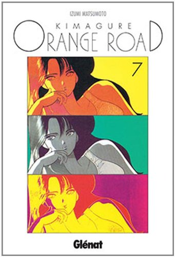 9788483578711: Kimagure Orange Road 7 (Shonen Manga) (Spanish Edition)