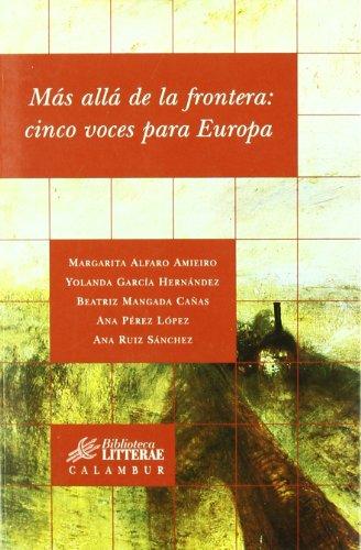 9788483590034: Mas alla de la frontera/ Beyond the Border: Cinco Voces Para Europa/ Five Voices for Europe (Biblioteca Litterae) (Spanish Edition)