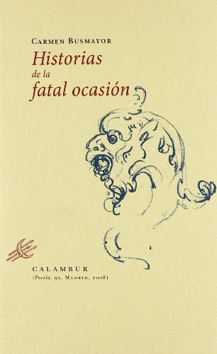 9788483590409: Historias de la fatal ocasion/ Stories Of The Fatal Occasion (Poesia) (Spanish Edition)