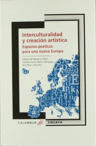 9788483591659: Interculturalidad y creación artística: Espacios poéticos para una nueva Europa (Calambur Ensayo)