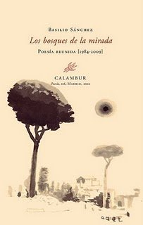 9788483592076: Los bosques de la mirada: (Poesía reunida 1984-2009) (Calambur Poesía)