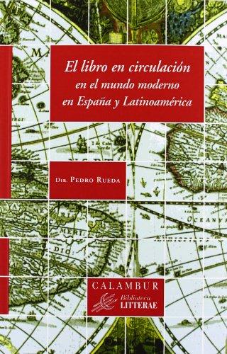 9788483592328: El libro en circulación en el mundo moderno en España y Latinoamérica