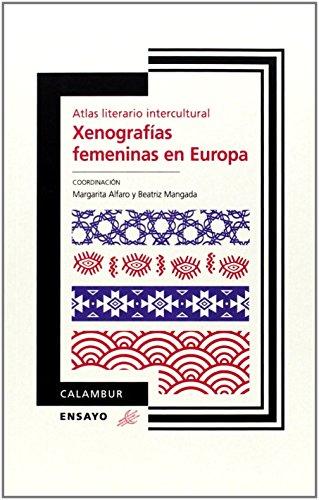 Xenografías femeninas en Europa: Soto Cano, Ana Belén; Porras Medrano, Adelaida; de ...