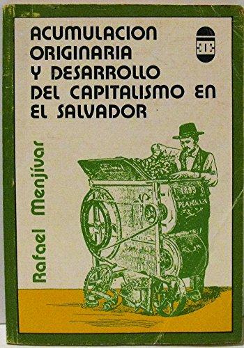 9788483602270: Acumulación originaria y desarrollo del capitalismo en El Salvador (Colección Debate)