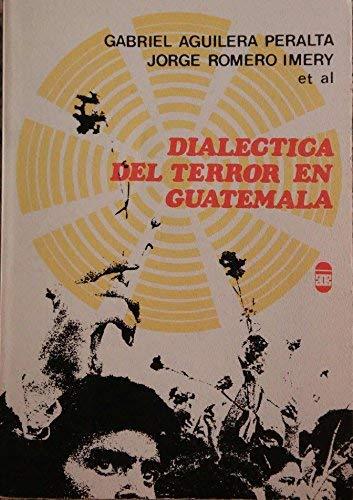 Dialéctica del Terror en Guatemala: Aguilera Peralta, Gabriel;Romero Imery, Jorge