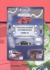 9788483630204: Tratado Sobre Automóviles. Tomo Iv. La Dinámica Del Automóvil (Académica)