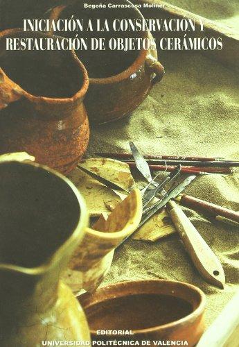 9788483630457: Iniciacion a la conservacion y restauracion de objetos ceramicos