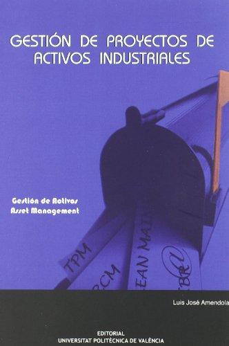 9788483630525: GestiA³n de proyectos de activos industriales