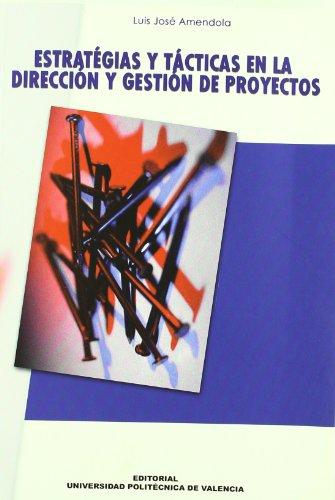 9788483630549: ESTRATEGIAS Y TÁCTICAS EN LA DIRECCIÓN Y GESTIÓN DE PROYECTOS
