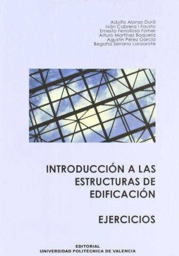 INTRODUCCIÓN A LAS ESTRUCTURAS DE EDIFICACIÓN EJERCICIOS: ADOLFO ALONSO DURÁ