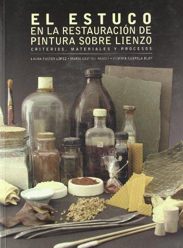 9788483632215: El estuco en la restauración de pinturas sobre lienzo : criterios, materiales y procesos (Académica)
