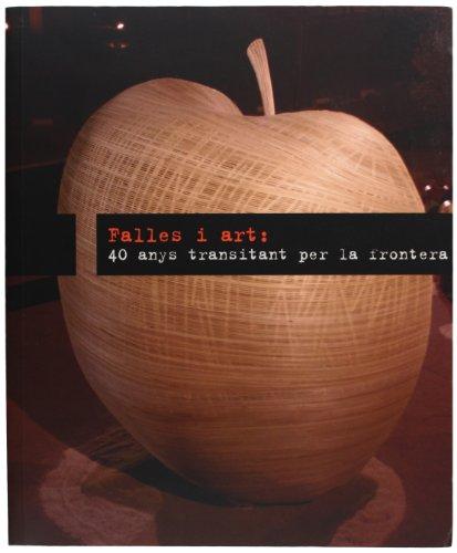 9788483632369: Falles I Art, 40 Ans Transitant Per La Frontera (Fuera de colección)