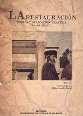 9788483633441: La Restauración. Teoría y Aplicación Práctica. Cesare Brandi (Fuera de colección)