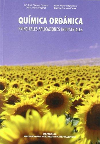 9788483633595: Química Orgánica. Principales Aplicaciónes Industriales (Académica)