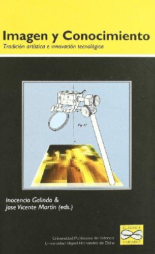 9788483633618: Imagen y Conocimiento: Tradicion artistica e innovacion tecnologica