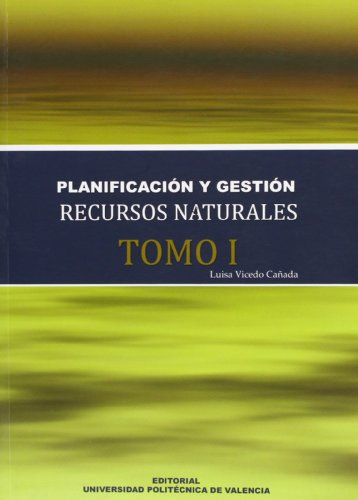 9788483634004: Manual Planificación y Gestión de Recursos Naturales (Tomo I) (Académica)
