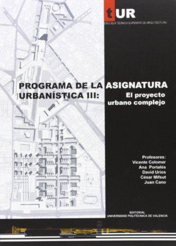9788483634707: Programa de Urbanística III: el Proyecto Urbano Complejo (Académica)