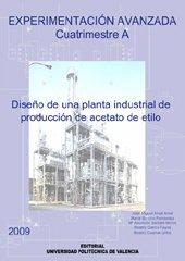 9788483634721: Experimentación Avanzada.Cuatrimestre A: Diseño de Una Planta de Producción de Acetato de Etilo (Académica)