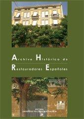 9788483635636: Archivo Histórico de Restauradores Españoles