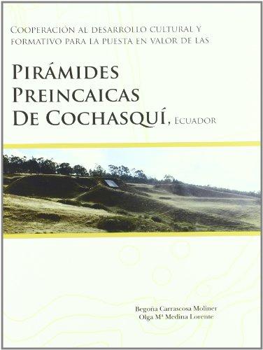 9788483635957: Cooperación Al Desarrollo Cultural y Formativo Para La Puesta En Valor de las Pirámides Preincaicas de Cochasquí, Ecuador (Fuera de colección)